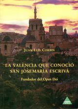 """Almudi.org - Portada del libro """"La Valencia que conoció San Josemaría"""""""